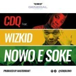 "CDQ – ""Nawo E Soke"" ft. Wizkid  (Prod. By Masterkraft)"