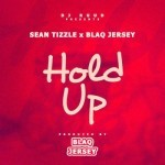 "Sean Tizzle & Blaq Jersey – ""Hold Up"""