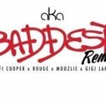 """AKA – """"Baddest"""" (Remix) ft. Fifi Cooper, Rouge, Moozlie & Gigi Lamayne"""