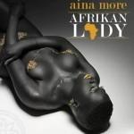 "Aina More – ""Afrikan Lady"" (Prod. By Bennie Macaulay)"