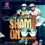 "Kelvin King – ""Shame on You"" ft. Mc Galaxy (Prod. By DJ Coublon)"