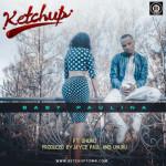 """Ketchup – """"Baby Paulina"""" ft. Uhuru"""