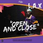 "L.A.X – ""Open And Close"" (Prod. By Sarz)"