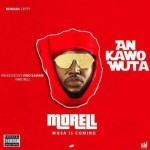 "Morell – ""An Kawo Wuta"" (Prod. Vino Samari)"