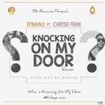 "D'Banj – ""Knocking On My Door"" (Remix) ft. Oritsefemi"