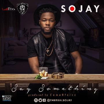 sojay-say-something