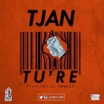 "Tjan – ""Tu'Re"" (Prod. By E-Kelly)"