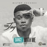 "Young Jay – ""Dance With Me"""