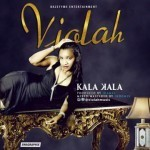"VIDEO: Violah – ""Kala Kala"""