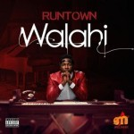 "Runtown – ""Walahi"" (Prod. By Maleek Berry)"