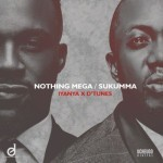 "Iyanya & D'tunes – ""Nothing Mega"" + ""Sukumma"""