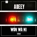 """Adeey – """"Won Wa Mi"""" (Prod by Beats By Jayy)"""