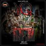 "YQ – ""Aiye Kan"" (Prod. By Fliptyce)"