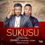 "Mr. 2Sweet – ""Sukusu"" ft. Solidstar"