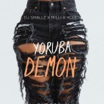 "DJ Smallz – ""Yoruba Demon"" ft. Milli x Ycee"