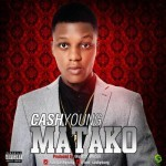 "Cash Young – ""Matako"" (Prod by iPitch)"