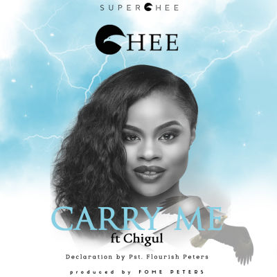 "Chee - ""Carry Me"" ft. Chigul & Pst. Flourish Peters-ART"