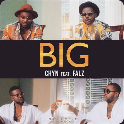 Chyn - Big ft.Falz-ART