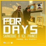 "Ice Prince & Sarkodie – ""For Days"" (Prod. By DJ Cuppy)"