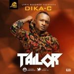 """Dika C – """"Tailor"""""""