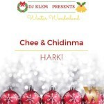 "DJ Klem Presents: Chee & Chidinma – ""Hark"""