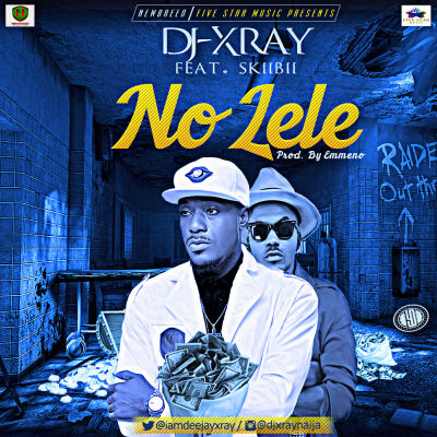 DJ Xray - No Lele ft. Skibii-ART