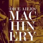"Dice Ailes – ""Machinery"" (Instructional/Viral Video)"