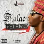 """Falao – """"Pelemo"""" (Prod by GospelOnDeBeatz)"""