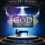 "Frank Edwards – ""If God Be For Me…"""