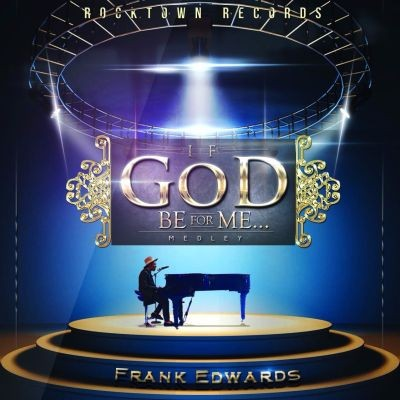 Frank Edwards - If God Be For Me... [ART]