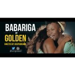 "VIDEO: Golden – ""Babariga"""