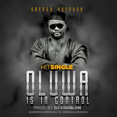 Gbenga Adenuga - Oluwa Is In Control-ART