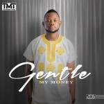 "Gentle – ""My Money"""