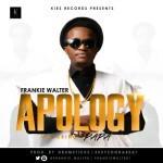 "Frankie Walter – ""Apology"" ft. Papa"