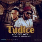 "Tudice – ""Do Me Well"""