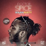 "Dr. Spice – ""Waan Party"" (Prod. by 2Kriss)"