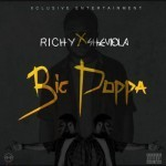 "Richy x Sheviola – ""Big Poppa"""