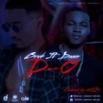 "D.O – ""Bruk It Down"" ft. Ayo Jay"