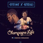 Steine – Champagne Life f. Seriki