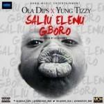 "BME ft. Ola Dips & Yung Tizzy – ""Saliu Elenu Gboro"" (Prod. By Killertunes)"