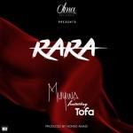 "Muyiwà – ""Rara"" ft. Tofa"