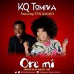"KQ Tomiwa – ""Ore Mi"" ft. Timi Dakolo"