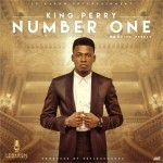 "King Perry – ""Number One"" (Prod by Reflex Soundz)"