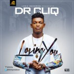"Dr Cliq – ""Loving You"""