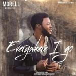 "Morell – ""Everywhere I Go"""