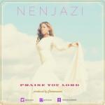 """Nenjazi – """"Praise You Lord"""""""