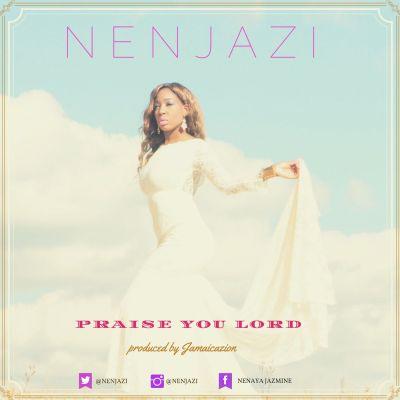 Nenjazi - PRAISE YOU LORD (prod. by Jamaicazion) Artwork