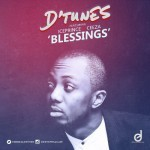 Dtunes – Blessings f. Ice Prince & Ceeza