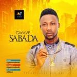 """G-Wave – """"Sabada"""" (Prod. By Boljibeatz)"""