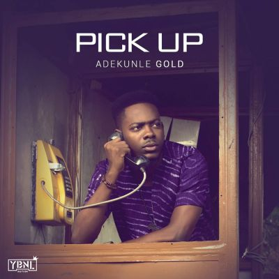 Mp3 Download Adekunle Gold pick up